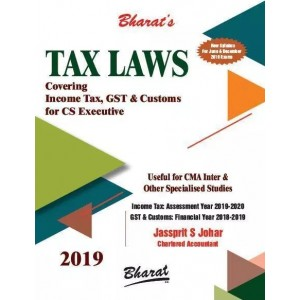 Bharat's Tax Laws Covering Income Tax, GST & Customs for CS Executive/ CMA Inter June 2019 Exam [New Syllabus] by Jassprit S. Johar